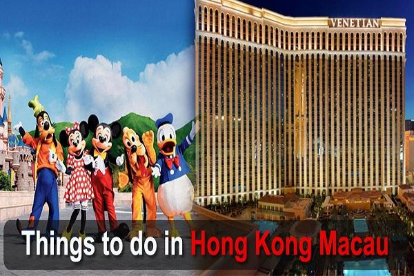 Things to do in Hong Kong Macau